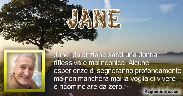 Jane - Come sarai da vecchio Jane