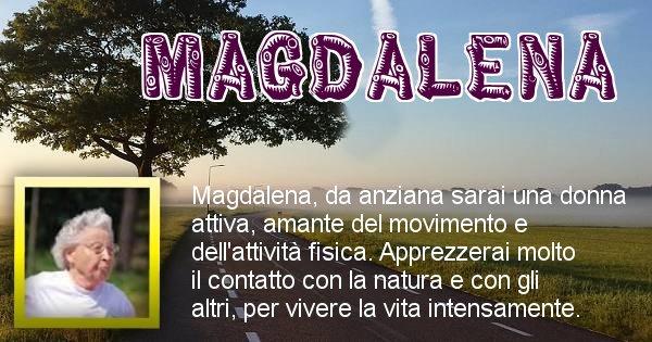 Magdalena - Come sarai da vecchio Magdalena