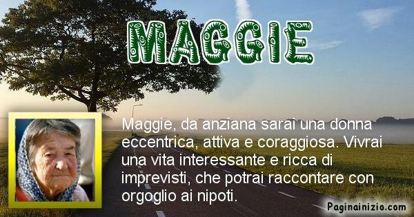 Maggie - Come sarai da vecchio Maggie