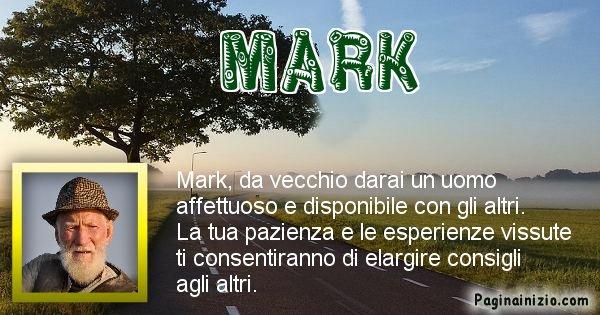 Mark - Come sarai da vecchio Mark