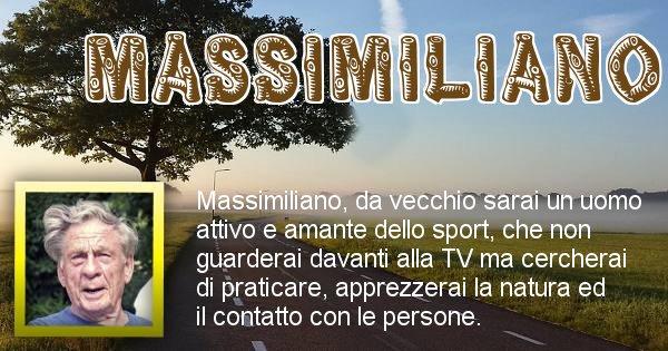 Massimiliano - Come sarai da vecchio Massimiliano