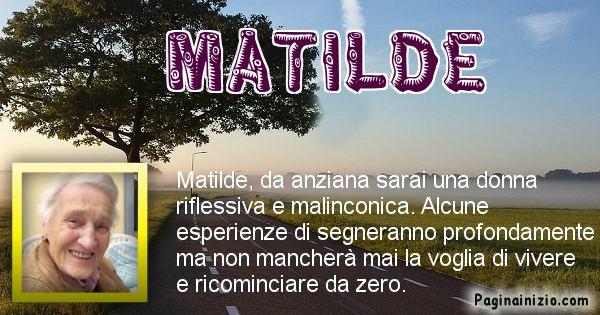 Matilde - Come sarai da vecchio Matilde