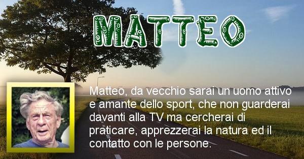 Matteo - Come sarai da vecchio Matteo