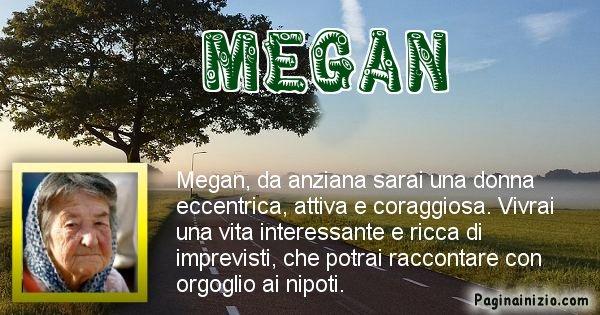 Megan - Come sarai da vecchio Megan