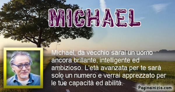 Michael - Come sarai da vecchio Michael