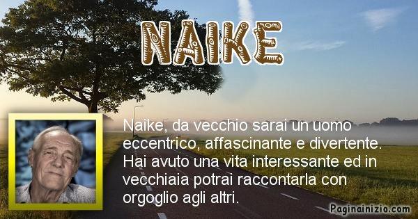 Naike - Come sarai da vecchio Naike