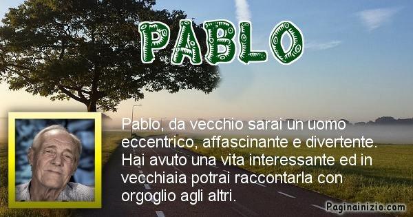 Pablo - Come sarai da vecchio Pablo