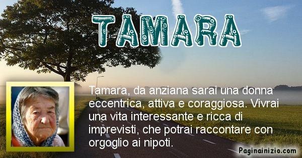 Tamara - Come sarai da vecchio Tamara