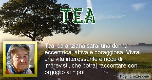 Tea - Come sarai da vecchio Tea