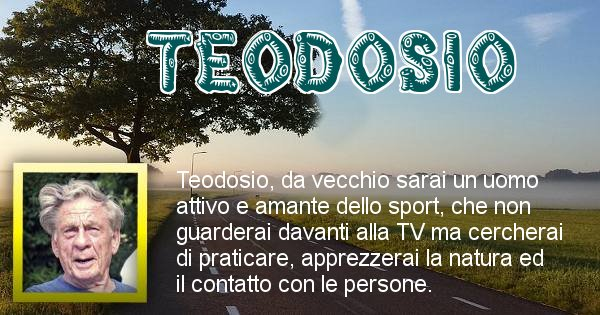 Teodosio - Come sarai da vecchio Teodosio