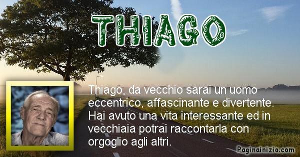 Thiago - Come sarai da vecchio Thiago