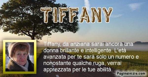 Tiffany - Come sarai da vecchio Tiffany