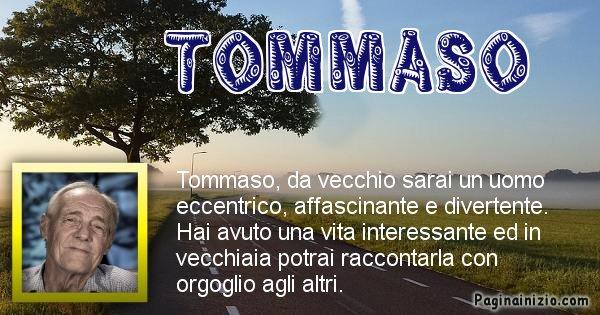 Tommaso - Come sarai da vecchio Tommaso