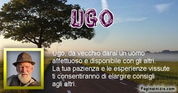 Ugo - Come sarai da vecchio Ugo