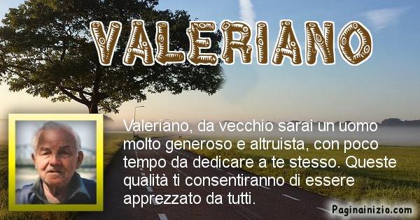 Valeriano - Come sarai da vecchio Valeriano