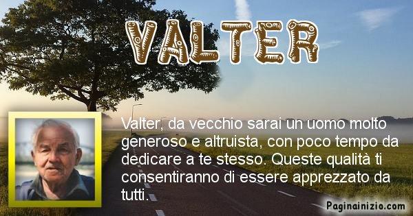 Valter - Come sarai da vecchio Valter