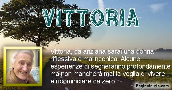 Vittoria - Come sarai da vecchio Vittoria