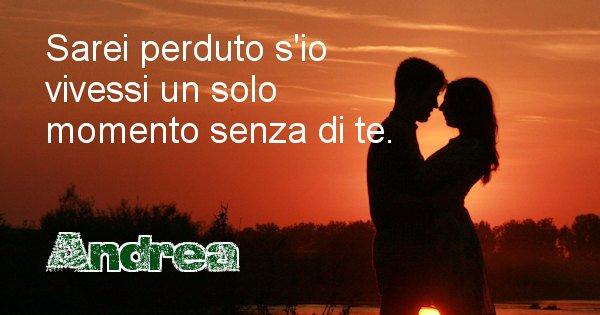 Andrea - Dedica d'amore a nome di Andrea