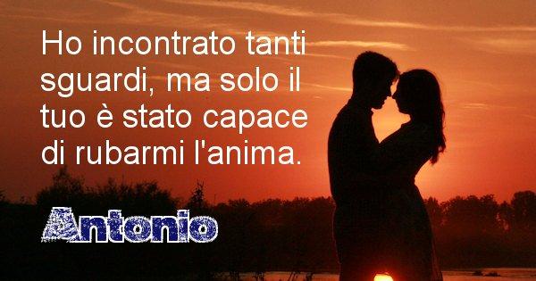 Antonio - Dedica d'amore a nome di Antonio
