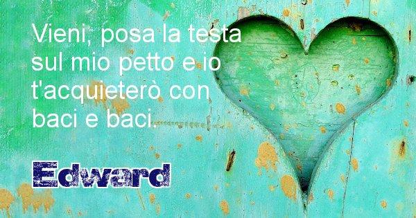 Edward - Dedica d'amore a nome di Edward