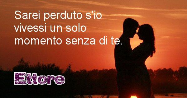 Ettore - Dedica d'amore a nome di Ettore