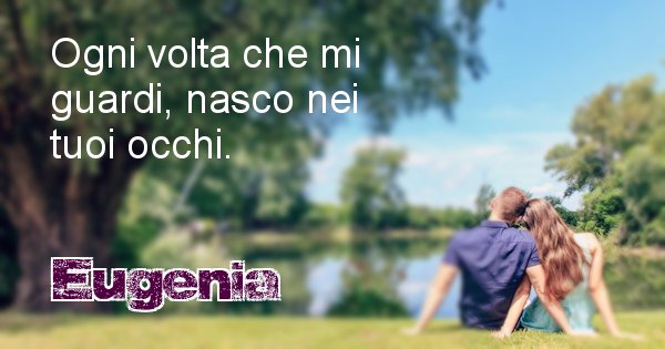 Eugenia - Dedica d'amore a nome di Eugenia