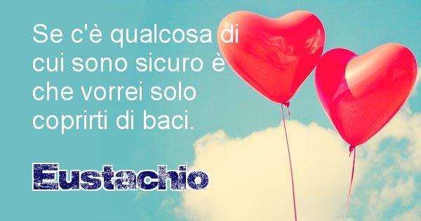 Eustachio - Dedica d'amore a nome di Eustachio