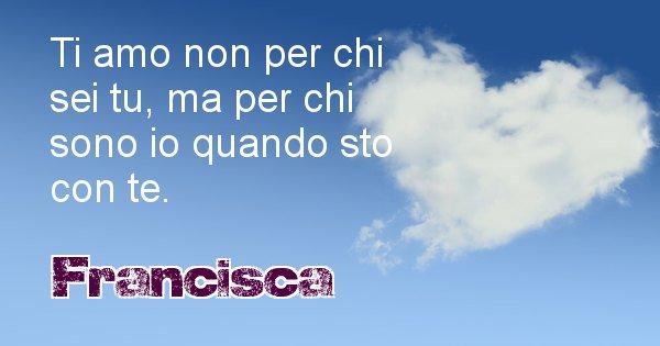 Francisca - Dedica d'amore a nome di Francisca