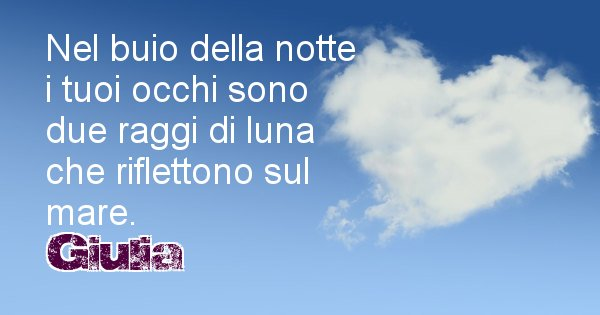 Giulia - Dedica d'amore a nome di Giulia