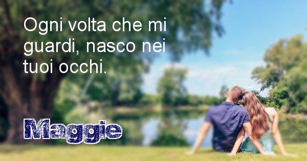 Maggie - Dedica d'amore a nome di Maggie
