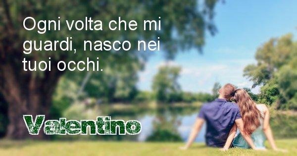 Valentino - Dedica d'amore a nome di Valentino