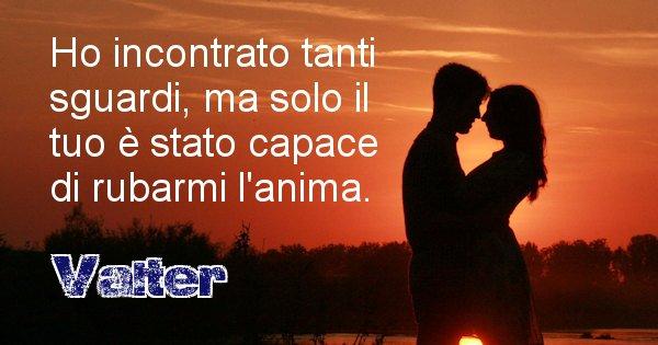 Valter - Dedica d'amore a nome di Valter