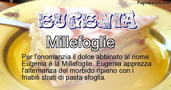 Eugenia - Dolce associato al nome Eugenia