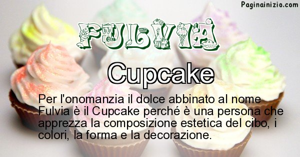 Fulvia - Dolce associato al nome Fulvia
