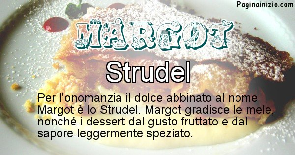 Margot - Dolce associato al nome Margot