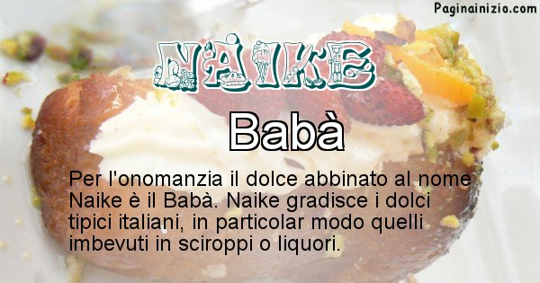 Naike - Dolce associato al nome Naike