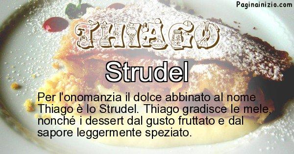Thiago - Dolce associato al nome Thiago