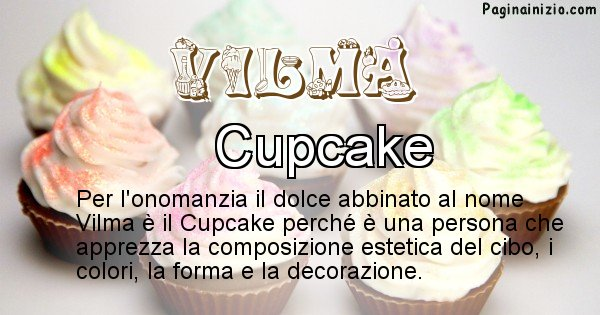 Vilma - Dolce associato al nome Vilma