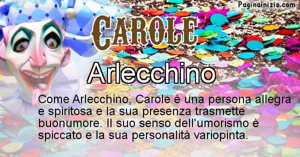 Carole - Maschera associata al nome Carole