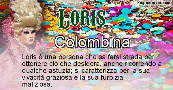 Loris - Maschera associata al nome Loris
