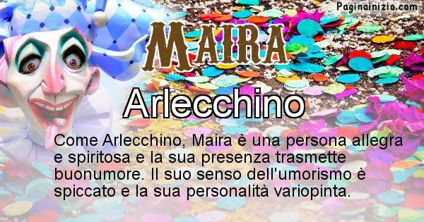 Maira - Maschera associata al nome Maira