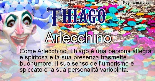 Thiago - Maschera associata al nome Thiago