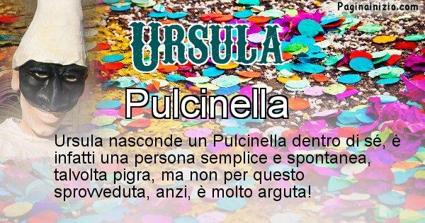 Ursula - Maschera associata al nome Ursula