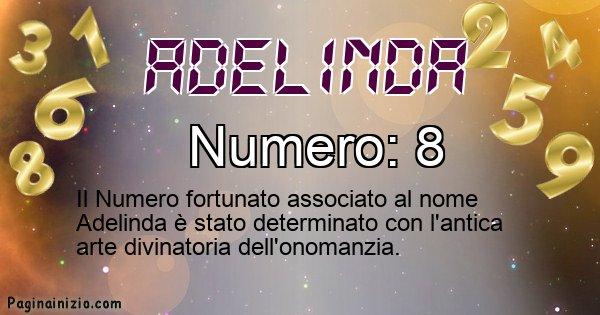 Adelinda - Numero fortunato per Adelinda