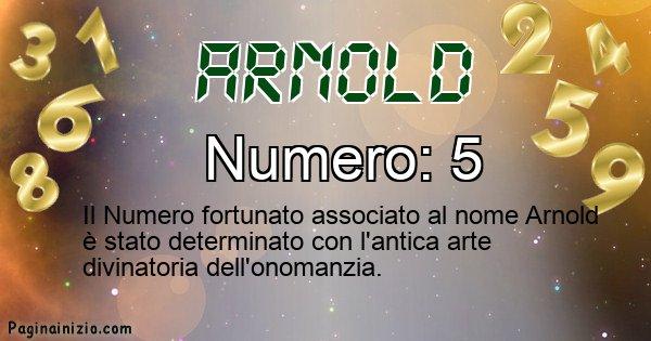 Arnold - Numero fortunato per Arnold