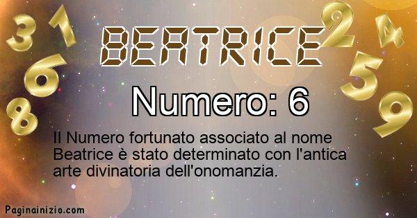Beatrice - Numero fortunato per Beatrice