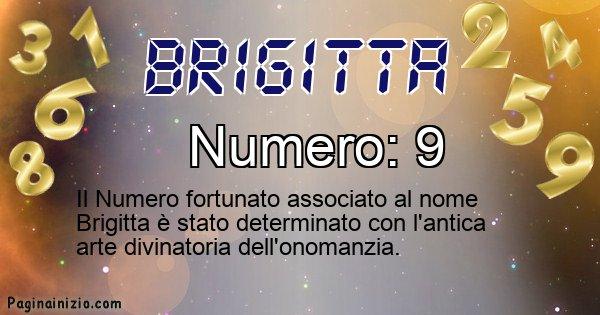 Brigitta - Numero fortunato per Brigitta