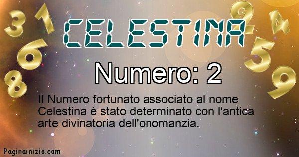 Celestina - Numero fortunato per Celestina