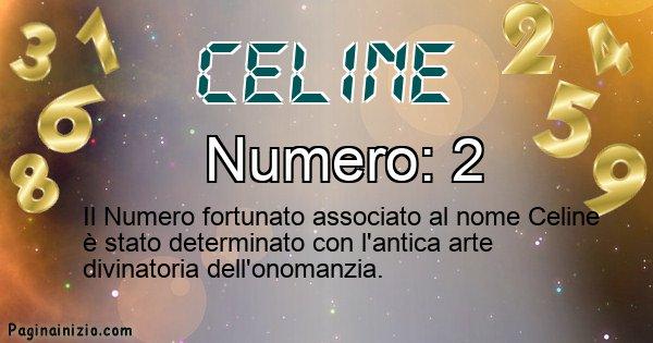 Celine - Numero fortunato per Celine