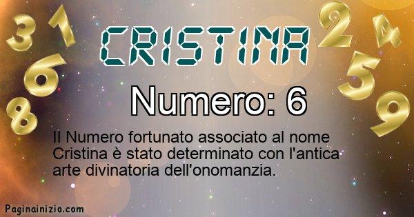 Cristina - Numero fortunato per Cristina